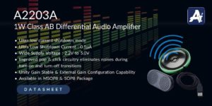 A2203A , Audio Amplifier 1.10W CLASS-AB Differential Audio Power Amplifiers – Ultra low current shutdown mode